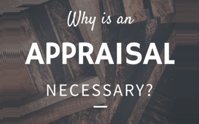 Why is an appraisal necessary?