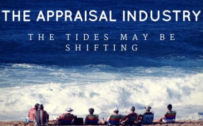 Appraisal Industry: The Tide May Be Shifting