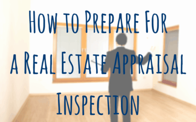 How to Prepare For a Real Estate Appraisal Inspection